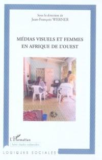 Medias Visuels et Femmes en Afrique de l'Ouest