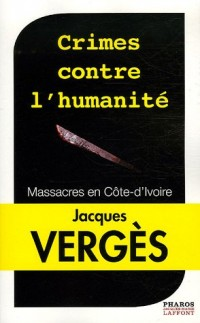 Crimes contre l'humanité : Massacres en Côte-d'Ivoire