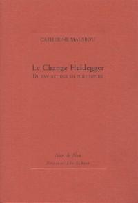 Le change Heidegger : Du fantastique en philosophie