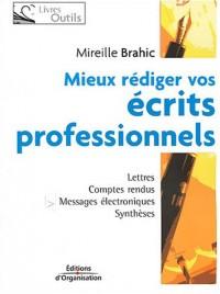 Mieux rédiger vos écrits professionnels : Lettres, comptes rendus, messages électroniques, synthèses