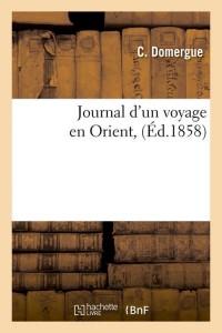 Journal d un Voyage en Orient  ed 1858
