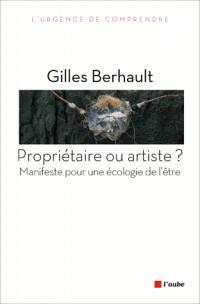 Propriétaire ou artiste ? Manifeste pour une nouvelle écologie de l'être