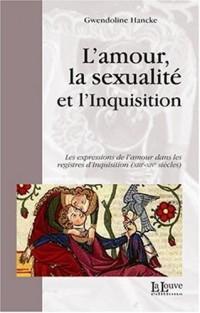 L'amour, la sexualité et l'Inquisition : Les expressions de l'amour dans les registres d'Inquisition (XIIIe-XIVe siècles)
