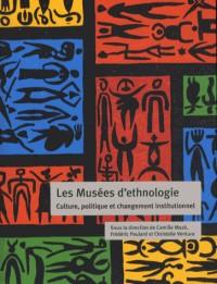 LesMuséesd'ethnologie : Culture,politiqueetchangementinstitutionnel