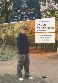 Le bois de Boulogne : Tome 1, Porte Dauphine, lieu où les rêves des homosexuels deviennent réalité...