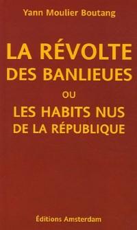 La Révolte des Banlieues ou les Habits nus de la République