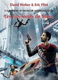 L'univers d'Honor Harrington : Les bas-fonds de Mesa : Tome 1