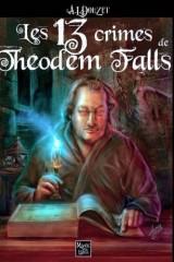 Les 13 crimes de Theodem Falls: Nouvelle edition