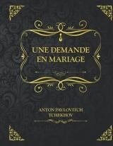 Une Demande en Mariage: Edition Collector - Anton Tchekhov