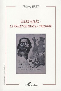 Jules Vallès : la violence dans la trilogie