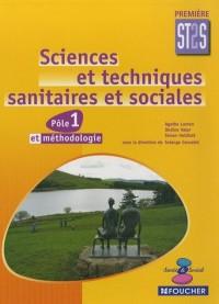 Sciences et techniques sanitaires et sociales 1e ST2S : Pôle 1 et méthodologie