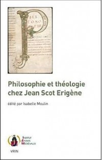 Philosophie et theologie chez jean scot erigene