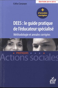 Dees  le Guide Pratique de l Educateur Specialise Annales 2014