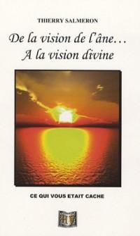 De la vision de l'âne à la vision divine : ... ce qui vous était caché