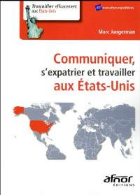 Communiquer, S'Expatrier, Travailler aux Etats-Unis