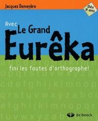 Avec Le Grand Eurêka fini les fautes d'orthographe !