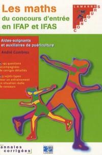 Les maths du concours d'entrée en IFAS et IFAP : Annales corrigées