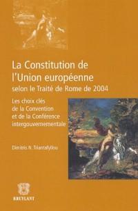 La Constitution de l'Union européenne selon le Traité de Rome de 2004