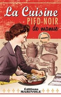La cuisine Pied- Noir de Mamie