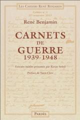 Carnets de guerre 1939-1948 (Cahiers René Benjamin n° 2 - 2e semestre 2013)