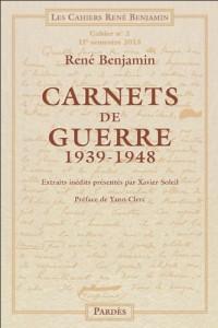 Carnets de guerre 1939-1948 (Cahiers René Benjamin n° 2)