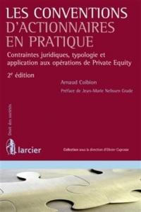 Les conventions d'actionnaires en pratique: Contraintes juridiques, typologie et application aux opérations de Private Equity