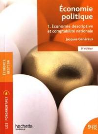 Économie politique - Tome 1 - Économie descriptive et comptabilité nationale