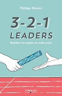 3-2-1 leaders : Mobilisez vos équipes en mode projet