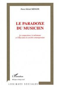Paradoxe du musicien (le) le compositeur le melomaneet l'etat dans la societe c