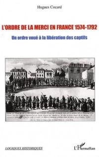 L'Ordre de la Merci en France 1574-1792 : Un Ordre voué à la libération des captifs