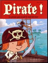 Pirate ! T1: Le pirate qui avait le mal de mer