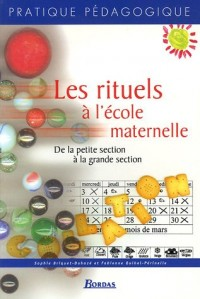 LES RITUELS A L' ECOLE MATERNELLE    (Ancienne Edition)