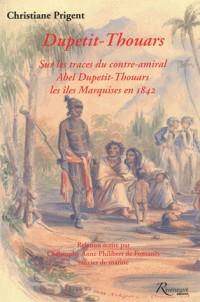 Dupetit-Thouars - sur les traces du contre amiral Abel - les îles Marquises en 1842