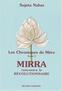 Les Chroniques de Mère, tome 5 : Mirra rencontre le Révolutionnaire