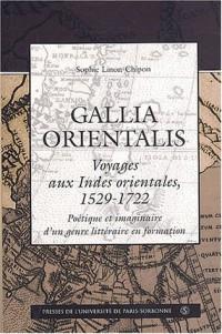 Gallia orientalis, voyages aux Indes orientales (1529-1722) : Poétique et imaginaire d'un genre littéraire en formation