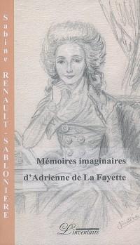 Mémoires imaginaires d'Adrienne de La Fayette