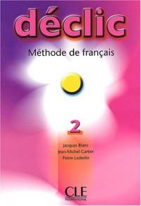 Déclic 2 : Livre de l'élève