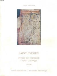 Saint Cyprien, eveque de Carthage,