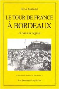 Le Tour de France à Bordeaux et dans la région
