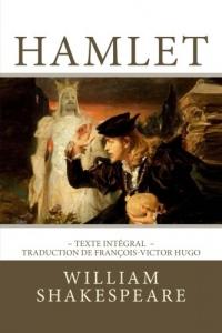 Hamlet: Edition intégrale - Traduction de François-Victor Hugo