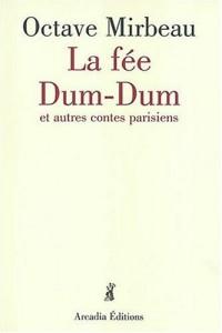 La fée Dum-Dum : et autres contes parisiens