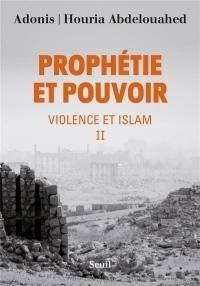 Prophétie et pouvoir - tome 2 Violence et islam