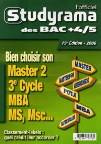 L'officiel Studyrama des bac +4/5 : Bien choisir son Master 2, 3e Cycle, MBA, MS, Msc...
