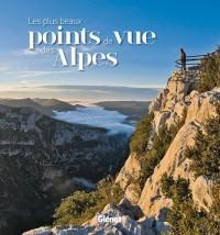 Les plus beaux points de vue des Alpes