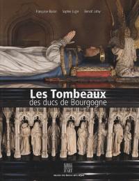 Les tombeaux des ducs de Bourgogne