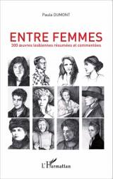 Entre femmes : 300 oeuvres lesbiennes résumées et commentées