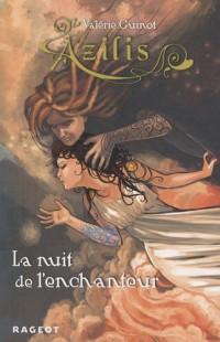 Azilis, Tome 2 : La nuit de l'enchanteur