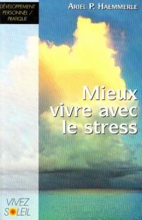 Mieux vivre avec le stress : Un livre de recettes pratiques