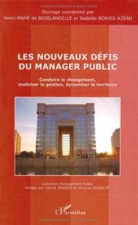 Les nouveaux défis du manager public : Conduire le changement, maîtriser la gestion, dynamiser le territoire