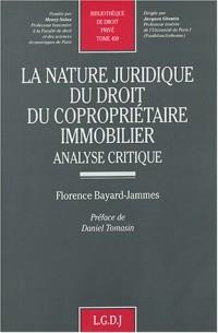 La nature juridique du droit du copropriétaire immobilier, tome 409 : Analyse critique
